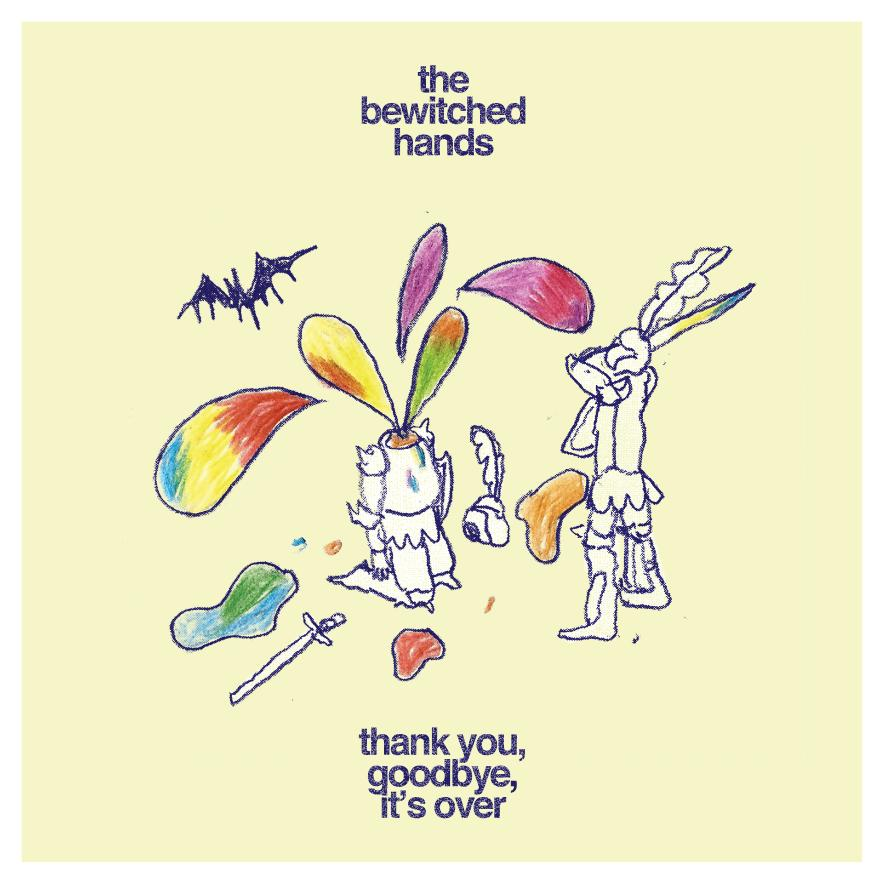 Clip du jour // The Bewitched Hands – Thank You, Goodbye, it's Over