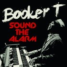 Booker T ft. Mayer Hawthorne – Sound The Alarm