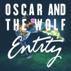 Oscar And The Wolf – Strange Entity