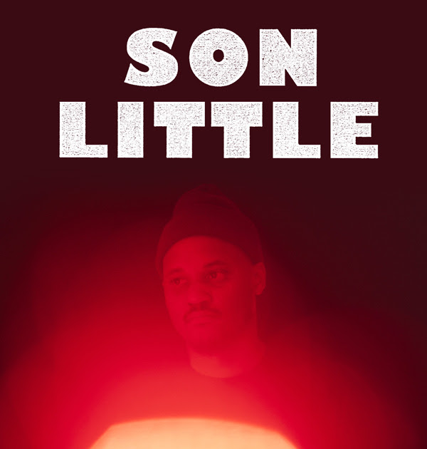 Son Little // Things I forgot