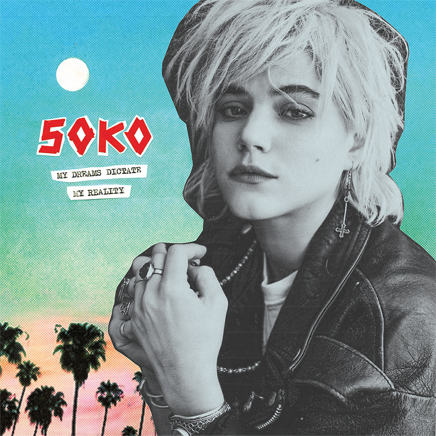 Soko – My dreams dictate my reality (2015)