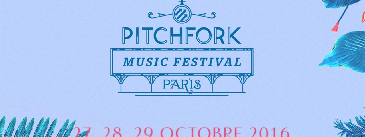 Pitchfork Avant-Garde + Pitchfork Music Festival Paris (25 au 29 octobre 2016)